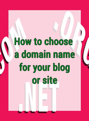 How to choose a domain name for your blog or site