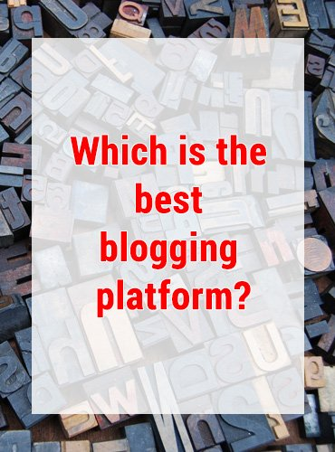 Which is the best blogging platform?