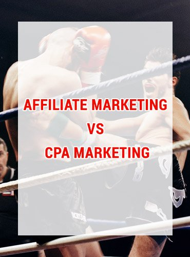 Affiliate Marketing Vs CPA Marketing Comparison
