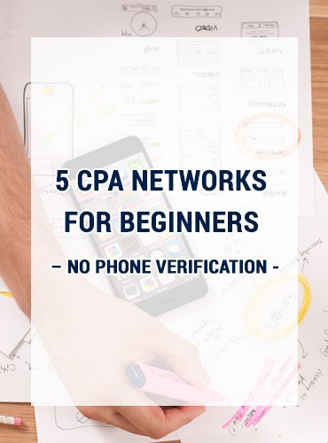 5 CPA Networks For Beginners – No Phone Verification