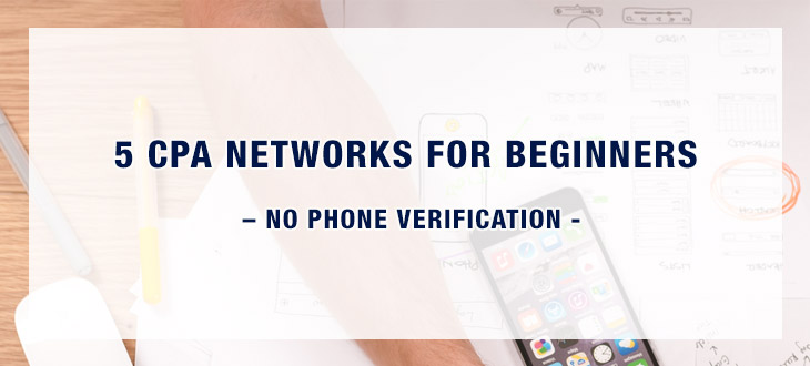 5 CPA Networks For Beginners - No Phone Verification