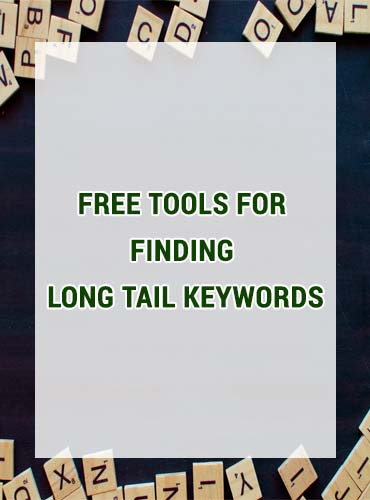 Find Long Tail Keywords With These Free Online Tools