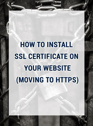 How To Install SSL Certificate On Your Website (Moving To HTTPS)