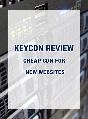 KeyCDN Review – Cheap CDN For New Websites