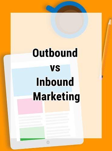 Inbound vs Outbound Marketing – What is The Difference?