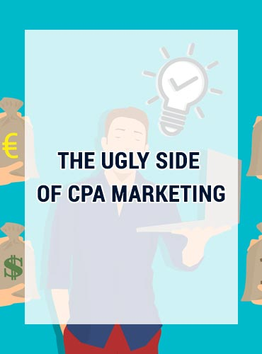 CPA Marketing Scams & The Ugly Side of Internet Marketing