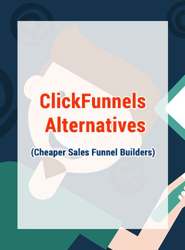 Clickfunnels Alternative: 4 Cheaper Sales Funnel Builders
