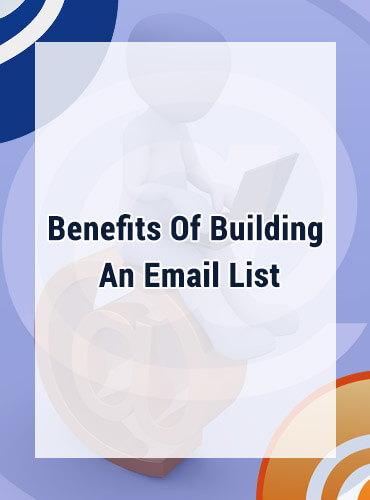 5 Key Benefits Of Building An Email List For Your Business