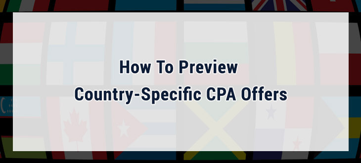 How To Preview CPA Offers From Other Countries